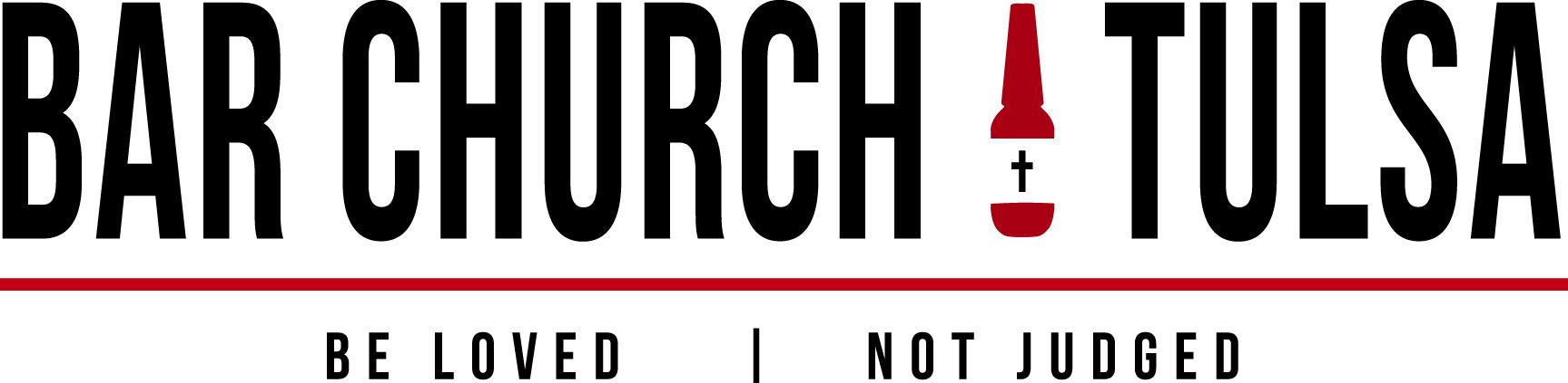 Bar Church Tulsa - Be loved - Not Judged